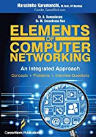 Elements of Computer Networking: An Integrated Approach Front Cover