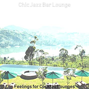 Feelings for Cocktail Lounges