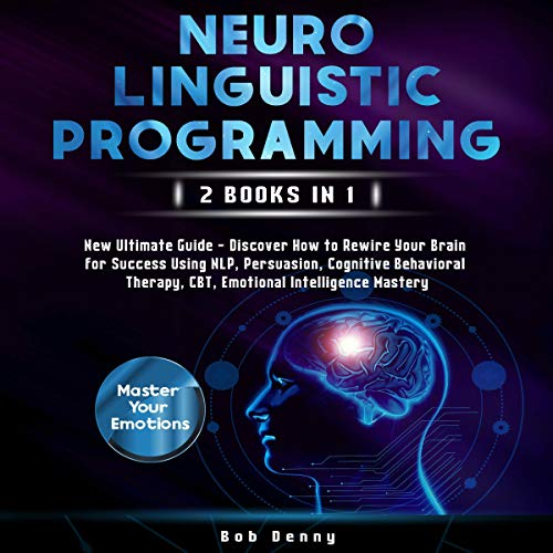Neuro-Linguistic Programming: 2 Books in 1 cover art