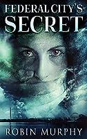 Federal City's Secret (Marie Bartek and the Sips Team)