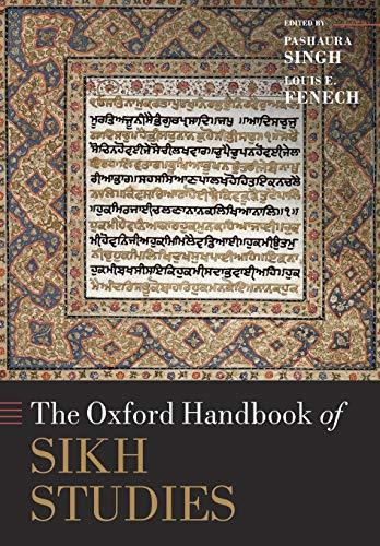 The Oxford Handbook of Sikh Studies (Oxford Handbooks)