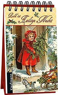 Bald ist Heilige Nacht: Ein nostalgischer Adventskalender (Adventskalender für Erwachsene: Nostalgie-Aufstell-Buch)