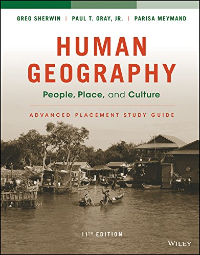 Compare Textbook Prices for Human Geography: People, Place, and Culture, 11e Advanced Placement Edition High School Study Guide 11 Edition ISBN 9781119119340 by Fouberg, Erin H.,Murphy, Alexander B.,de Blij, Harm J.
