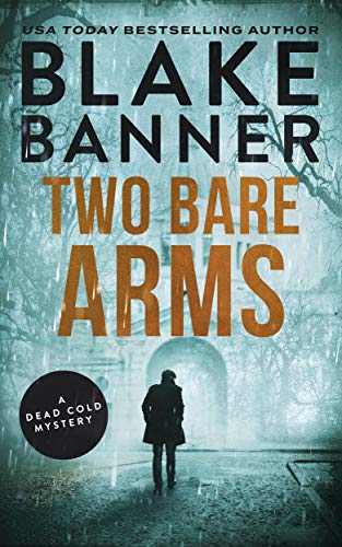 Two Bare Arms A Dead Cold Mystery Book 2