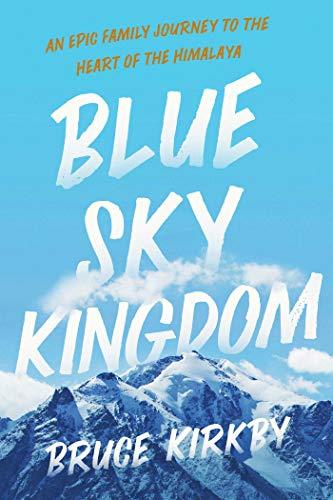 Blue Sky Kingdom: An Epic Family Jo…