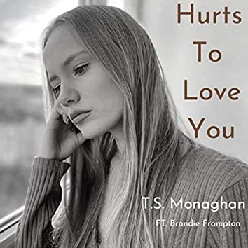 Hurts to Love You (feat. Brandie Frampton)