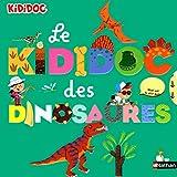 Tout sur les dinosaures - Le grand Kididoc animé - Livre pop-up - dès 5 ans