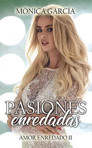 Pasiones enredadas (Amor enredado nº 2) eBook: García, Mónica ...