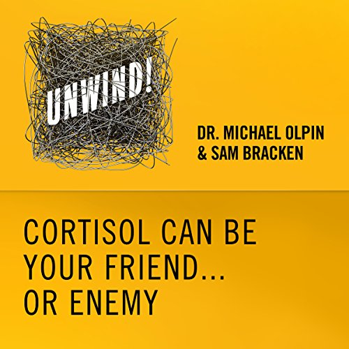 3: Cortisol Can Be Your Friend...Or Enemy audiobook cover art