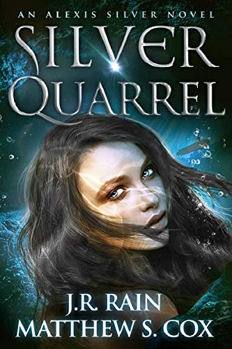 Silver Quarrel (Alexis Silver Book 3)