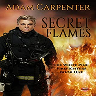 Secret Flames     White Pine, Book 1              By:                                                                                                                                 Adam Carpenter                               Narrated by:                                                                                                                                 Jackson Hunter                      Length: 7 hrs and 19 mins     1 rating     Overall 2.0