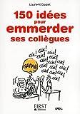 Petit Livre de - 150 idées pour emmerder ses collègues (LE PETIT LIVRE) - Format Kindle - 9782754065269 - 0,00 €