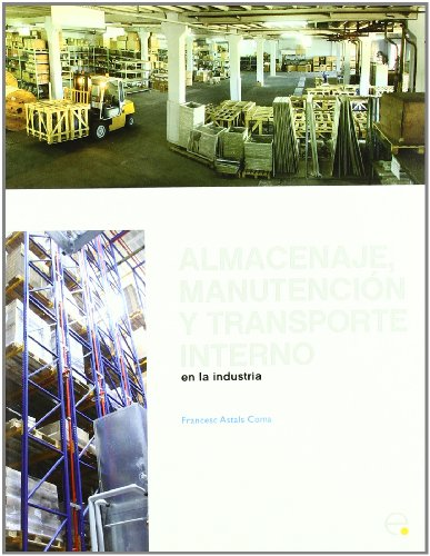 Almacenaje, manutención y trasporte interno en la industria: 11 (Manuals)