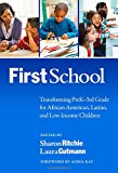 FirstSchool: Transforming PreK-3rd Grade for African American, Latino, and Low-Income Children (Early Childhood Education Series)