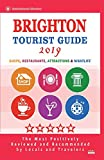 Brighton Tourist Guide 2019: Shops, Restaurants, Entertainment and Nightlife in Brighton, England (City Tourist Guide 2019)