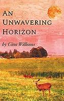 An Unwavering Horizon