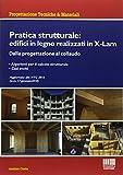 Pratica strutturale: edifici in legno realizzati con X-LAM