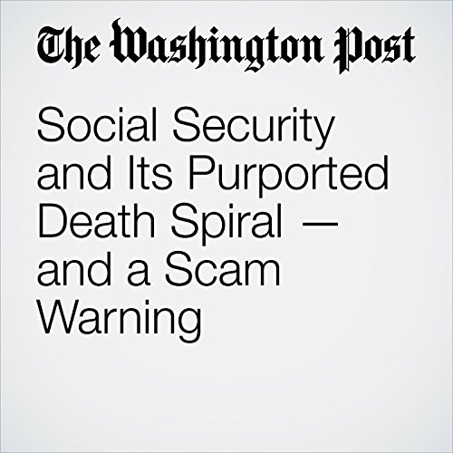 Social Security and Its Purported Death Spiral — and a Scam Warning copertina
