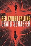 Red Knight Falling (Harmony Black, Band 2) - Craig Schaefer