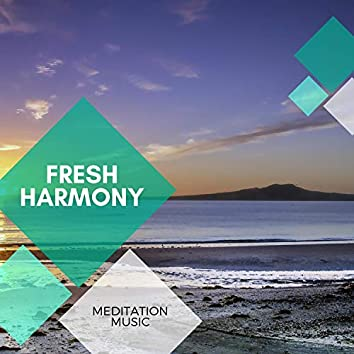 Fresh Harmony - Meditation Music