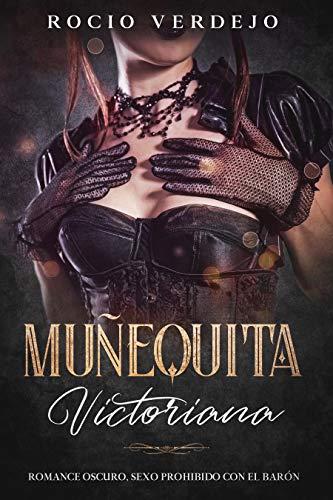Muñequita Victoriana: Romance Oscuro, Sexo Prohibido con el Barón (Spanish Edition)