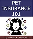 Pet Insurance 101:How to Select the Best Pet Insurance Policy, Including 8 Important Tips and Popular Pet Insurance Alternatives