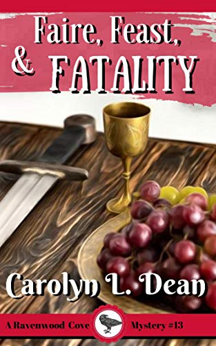 FAIRE, FEAST, and FATALITY: Ravenwood Cove Cozy Mystery (book 13) by [Carolyn L.  Dean]