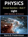 Physics Concept Questions - Book 7 (Light): 250+ Questions & Answers