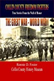 COLLIN COUNTY FREEDOM FIGHTERS - WORLD WAR I: True Stories from the Wall of Honor (Collin County Freedom Fighters THE VIETNAM WAR) (English Edition)