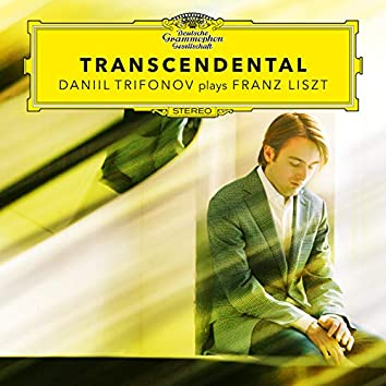 Transcendental - Daniil Trifonov Plays Franz Liszt (Etudes S. 139, S. 141, S. 144, S. 145)