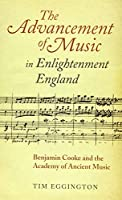 The Advancement of Music in Enlightenment England: Benjamin Cooke and the Academy of Ancient Music (Music in Britain, 1600-2000)