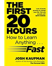 The First 20 Hours How to Learn Anything... Fast by Josh Kaufman - Paperback