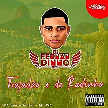 Trajadão e de Radinho (feat. MC Santo Amaro & MC WC)