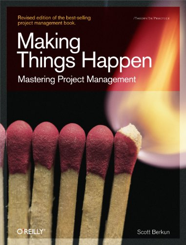 Compare Textbook Prices for Making Things Happen: Mastering Project Management Theory in Practice Revised Edition ISBN 0636920517719 by Berkun, Scott