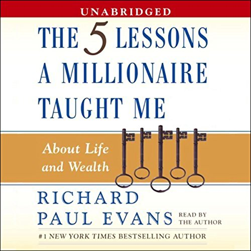 The Five Lessons a Millionaire Taught Me About Life and Wealth  audiobook cover art