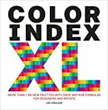 Color Index XL: More than 1,100 New Palettes with CMYK and RGB Formulas for Designers and Artists (WATSON-GUPTILL)