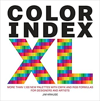 Color Index XL  More than 1,100 New Palettes with CMYK and RGB Formulas for Designers and Artists  WATSON-GUPTILL