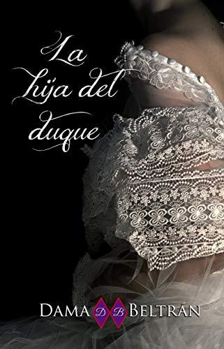 La hija del duque - Dama Beltrán (Rom) 51inpuFwcLL