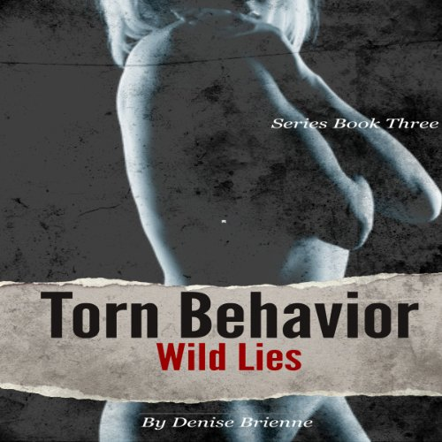 Torn Behavior Wild Lies Titelbild