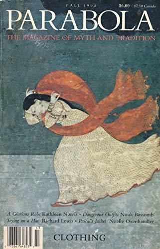 Parabola : Garments of Skins ; Mahatma Gandhi's Costume ; Mystery of the Veil ; Judaic Divine Clothing ; Tibetan Mani Rimdu Dance Ritual Benedictine Clothing Ceremony (1994 Journal)