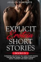 Explicit Erotcia Short Stories (2 Books in 1): Forbidden and Explicit Sex Taboo Short Stories for Men and Women - Extremely Naughty Erotic Content for Horny Adults