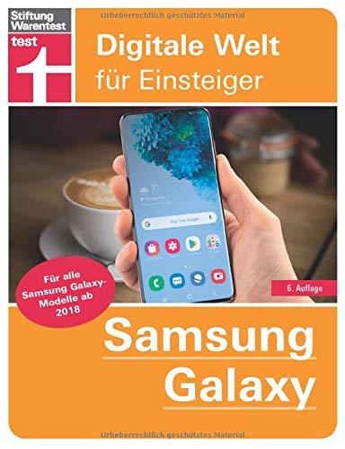 Samsung Galaxy: Tipps & Tricks für alle Modelle ab 2018 – Grundlagen und Bedienung – Hilfreiche Apps – Android 10 | Von Stiftung Warentest: Für alle ... ab 2018 (Digitale Welt für Einsteiger)