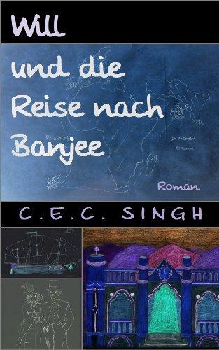 Will und die Reise nach Banjee: Roman