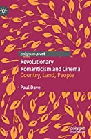 Revolutionary Romanticism and Cinema: Country, Land, People