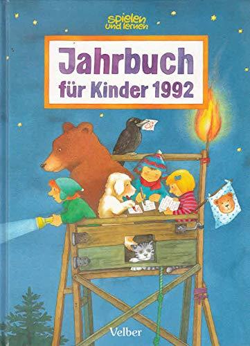 Jahrbuch für Kinder 1992 - spielen und lernen -
