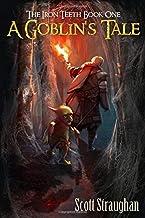 A Goblin's Tale (The Iron Teeth)
