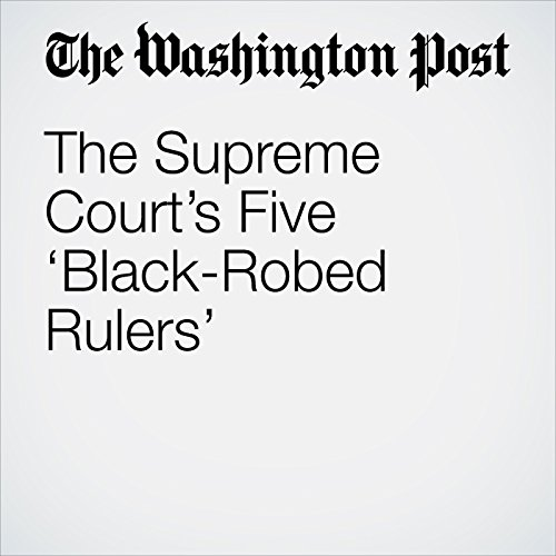 The Supreme Court's Five 'Black-Robed Rulers' copertina