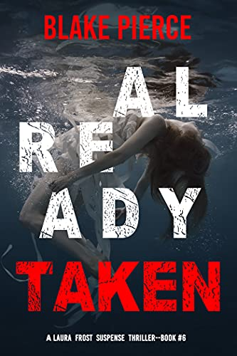 Already Taken (A Laura Frost FBI Suspense Thriller—Book 6) (English Edition)