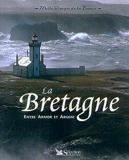 LA BRETAGNE. Entre Armor et Argoat