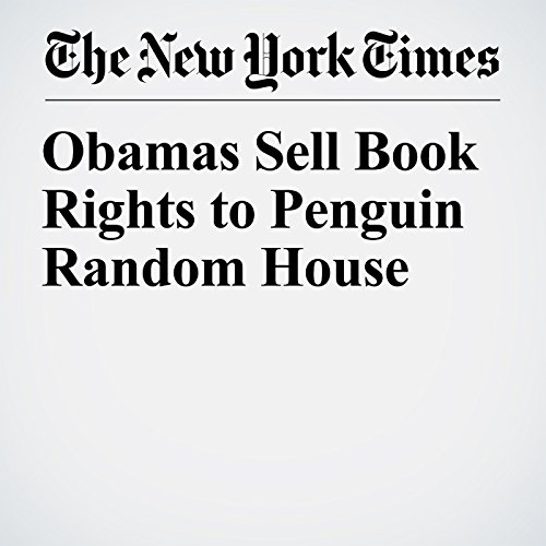 Obamas Sell Book Rights to Penguin Random House copertina